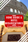 Rome city guide and hotel misadventure story about Romanico Palace (avoid at all costs)